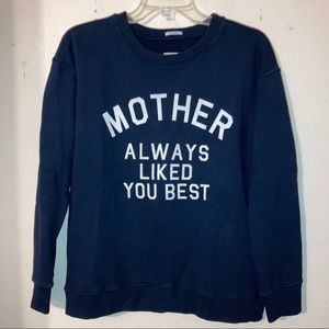 MOTHER mother always liked you best sweater
